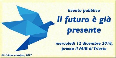 Il futuro è già presente. L'unione europea per l'innovazione ed il benessere.